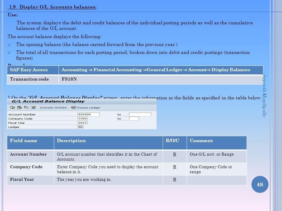 1.9 Display G/L Accounts balances: Use: