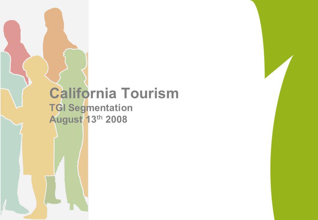 California Tourism TGI Segmentation August 13th 2008