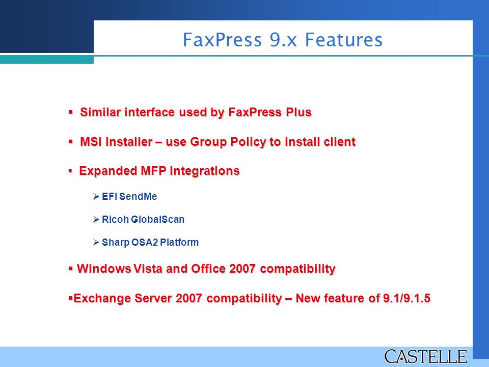 FaxPress 9.x Features Similar interface used by FaxPress Plus
