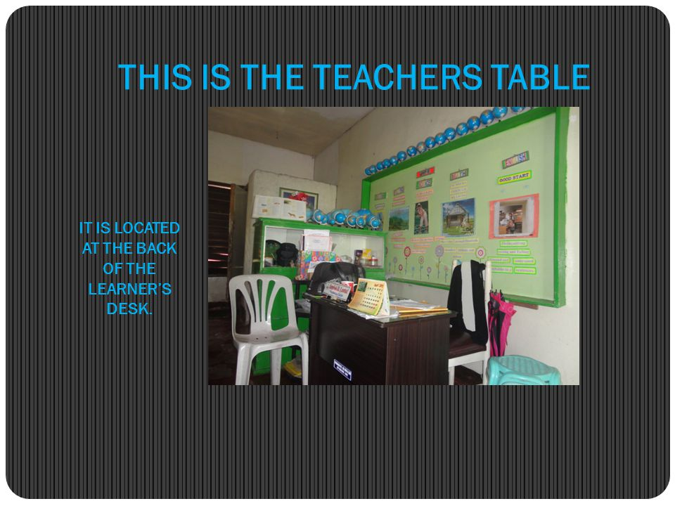THIS IS THE TEACHERS TABLE