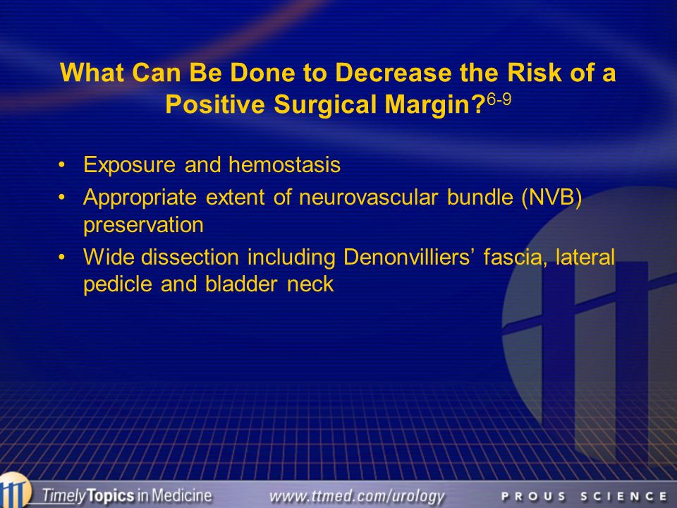 What Can Be Done to Decrease the Risk of a Positive Surgical Margin