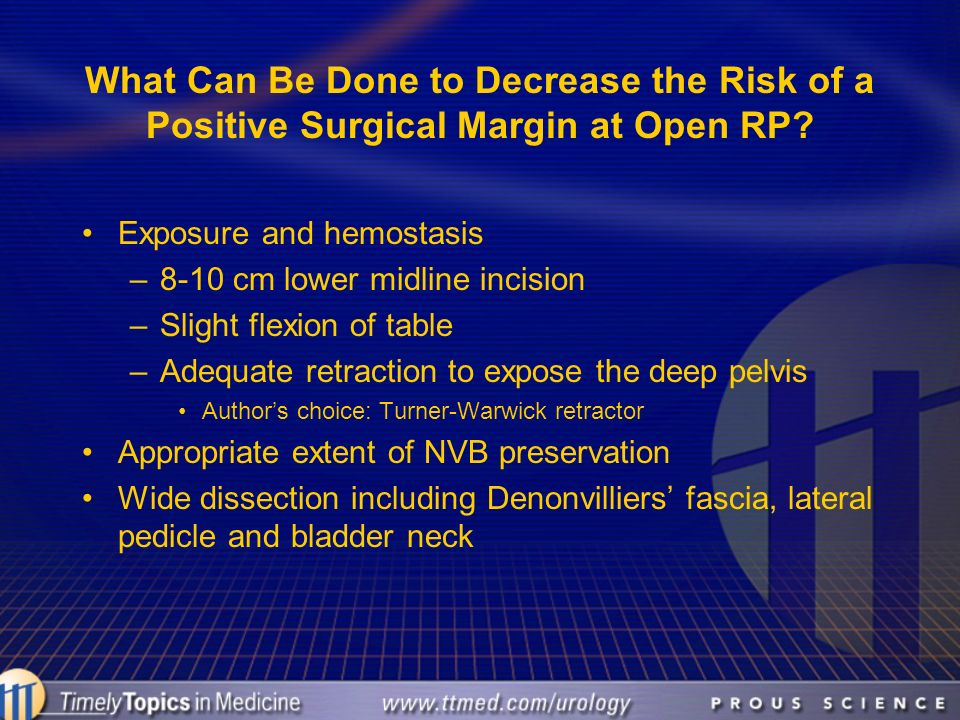 What Can Be Done to Decrease the Risk of a Positive Surgical Margin at Open RP
