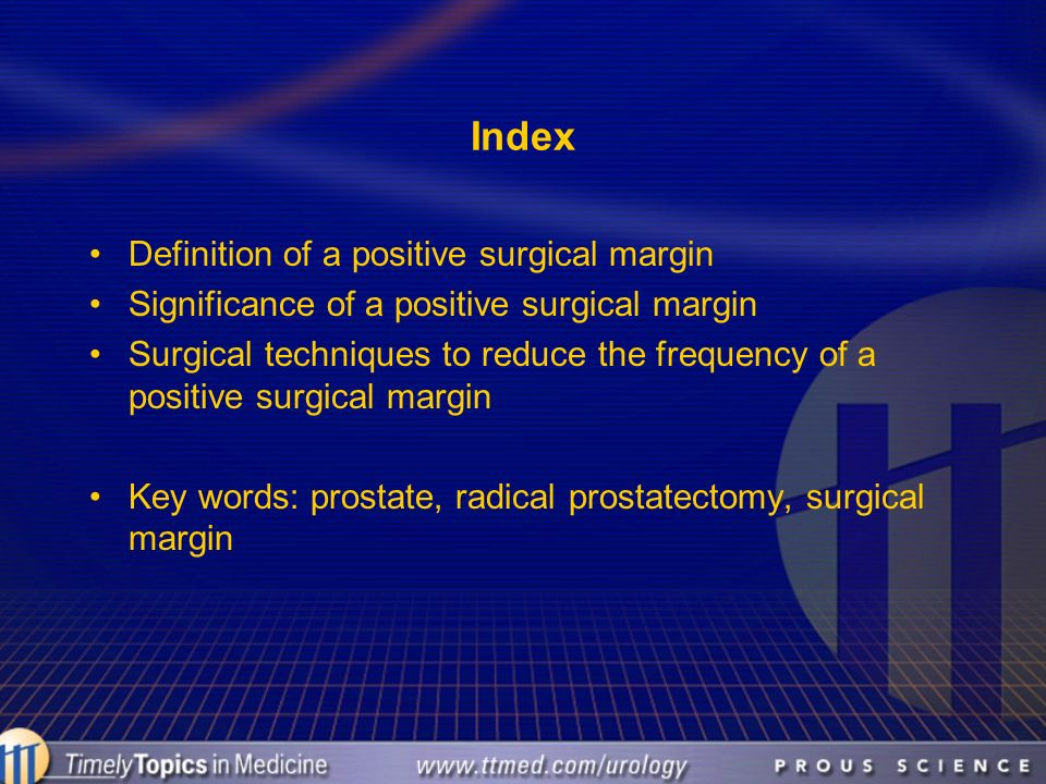 Index Definition of a positive surgical margin