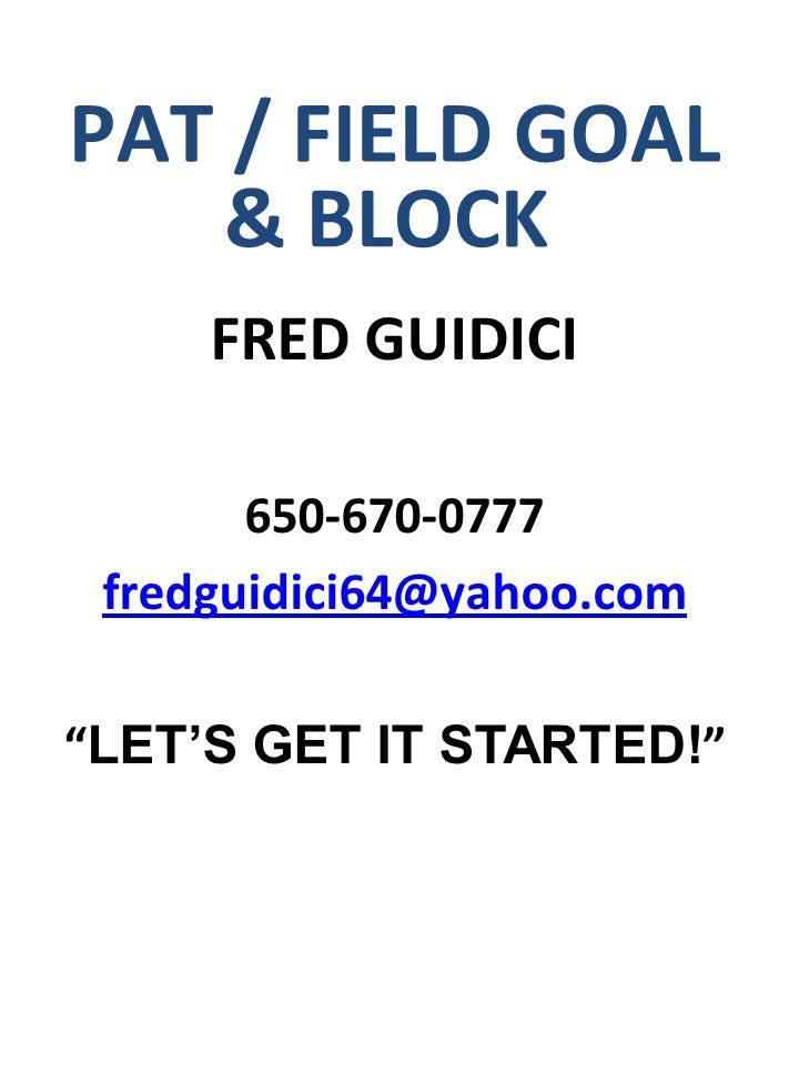 PAT / FIELD GOAL & BLOCK FRED GUIDICI 650-670-0777
