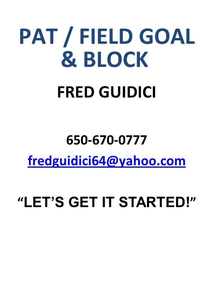 PAT / FIELD GOAL & BLOCK FRED GUIDICI 650-670-0777
