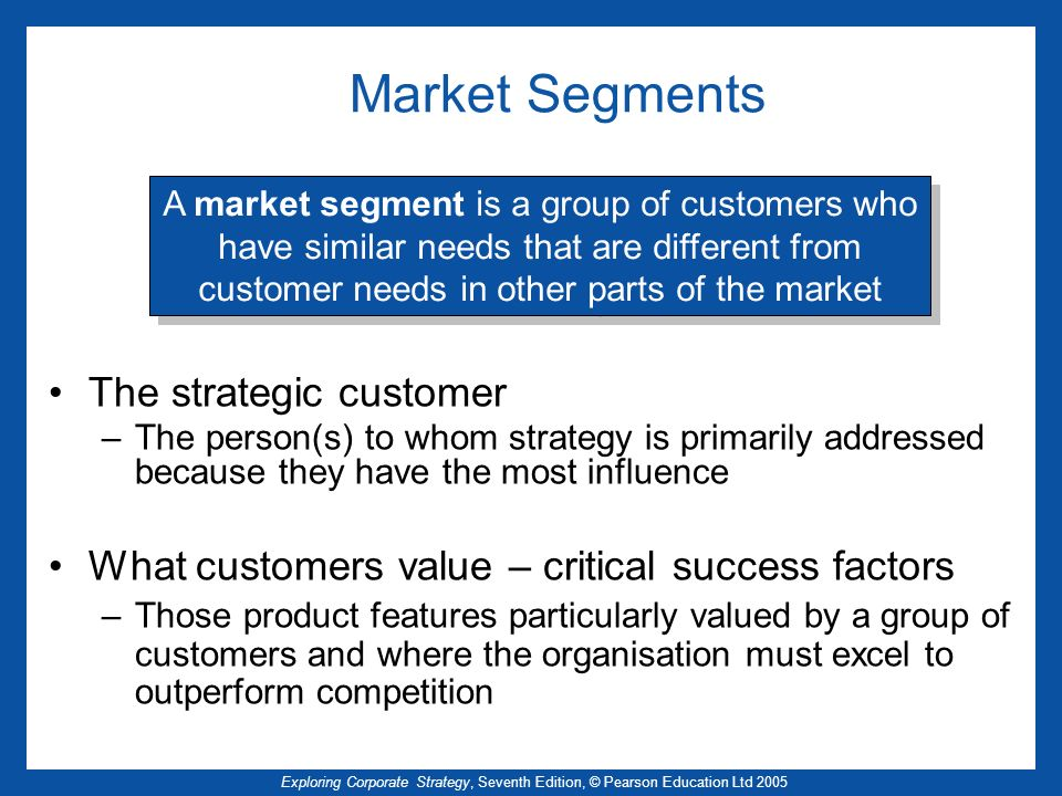 Market Segments The strategic customer