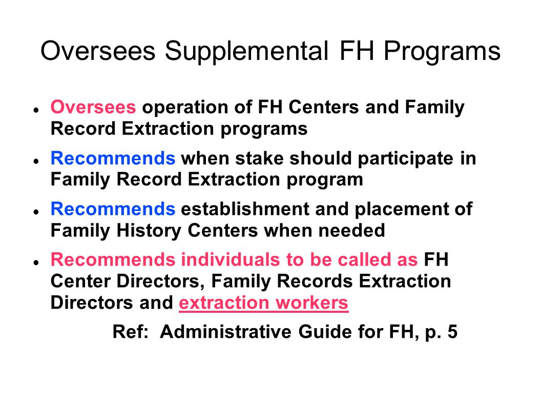 Oversees Supplemental FH Programs