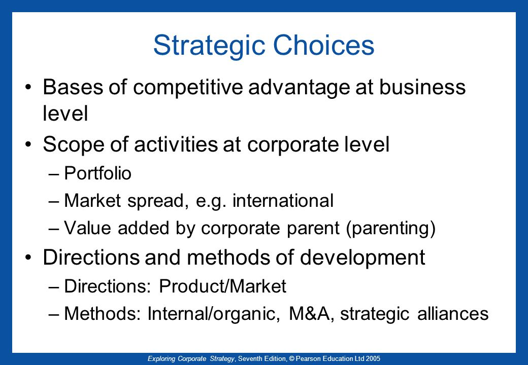 Strategic Choices Bases of competitive advantage at business level