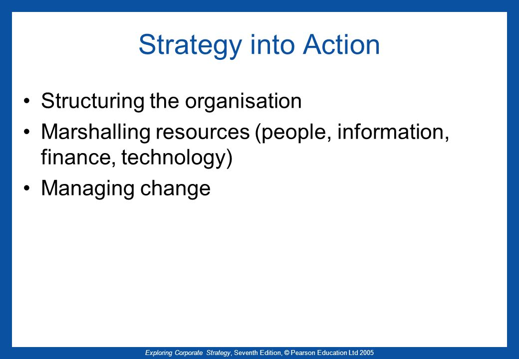 Strategy into Action Structuring the organisation