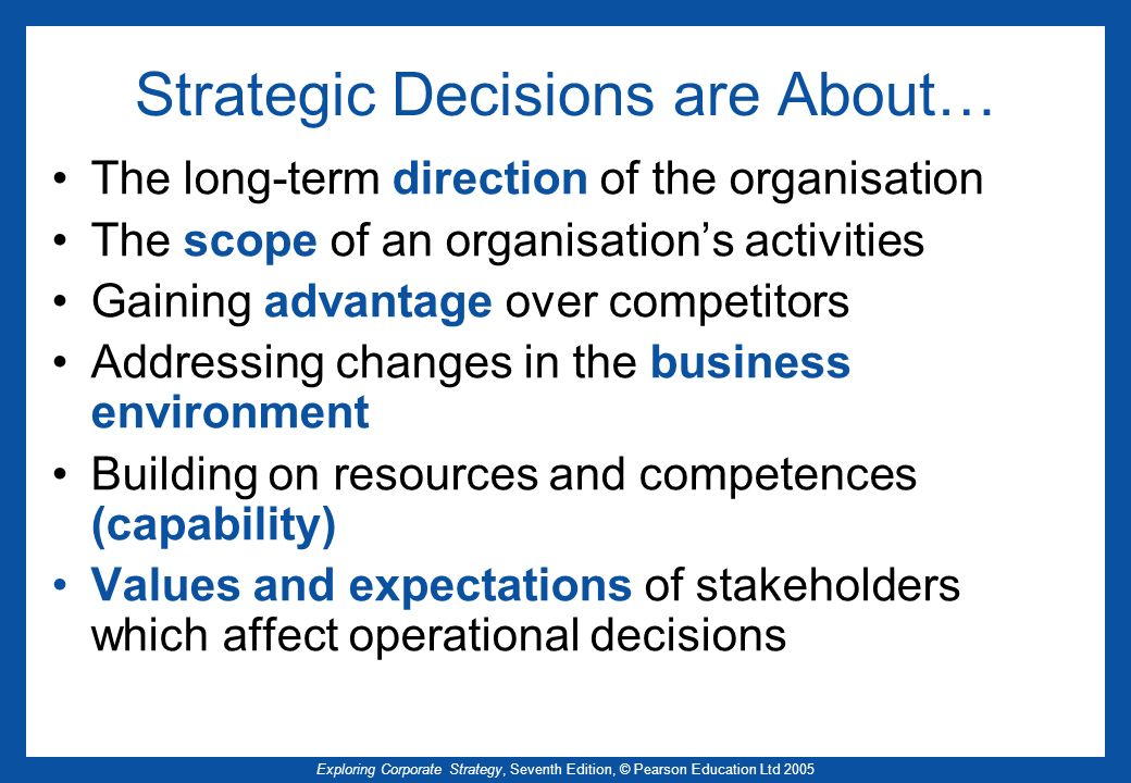 Strategic Decisions are About…
