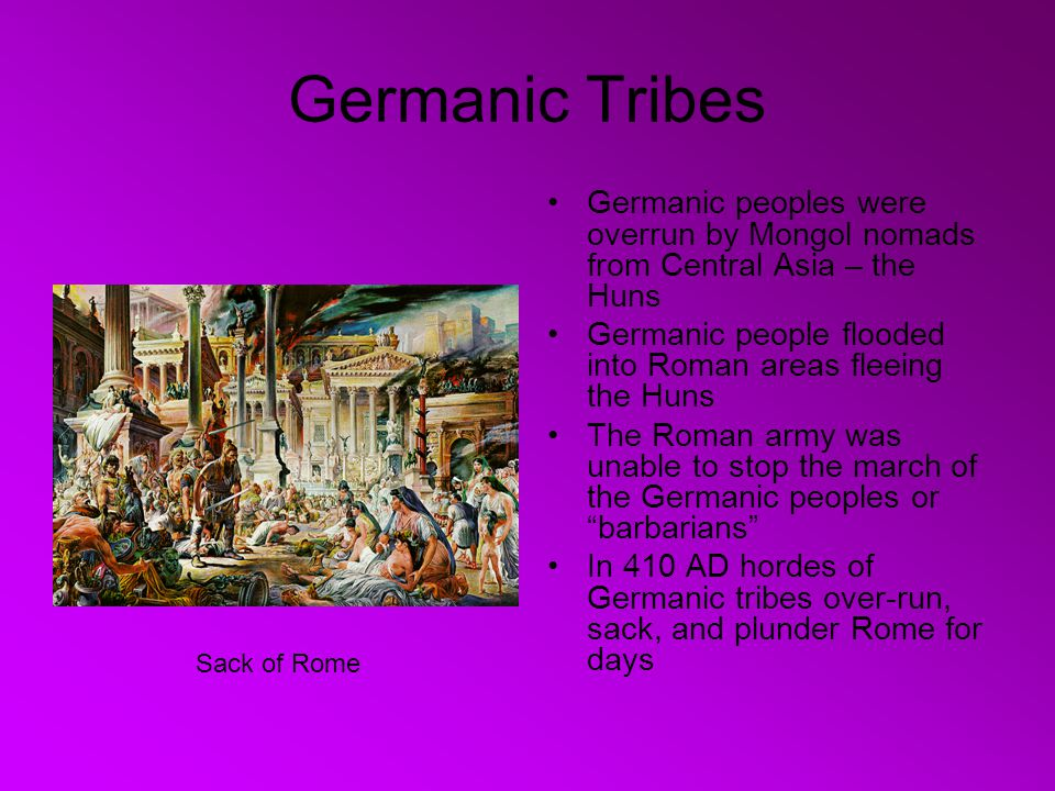 Germanic Tribes Germanic peoples were overrun by Mongol nomads from Central Asia – the Huns.