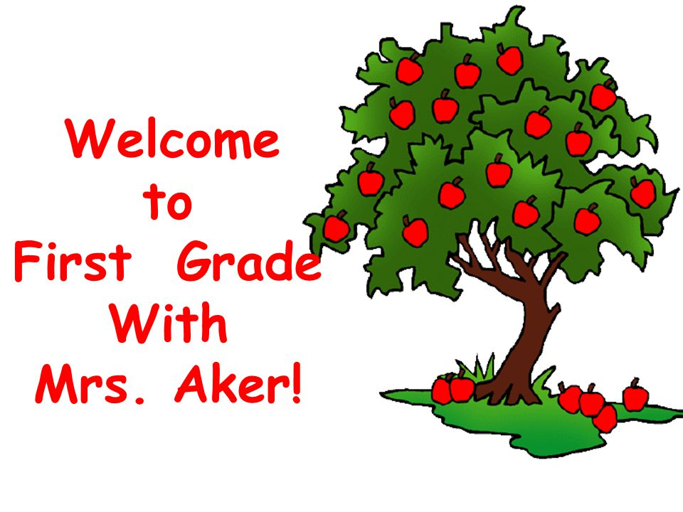 Welcome to First Grade With Mrs. Aker!