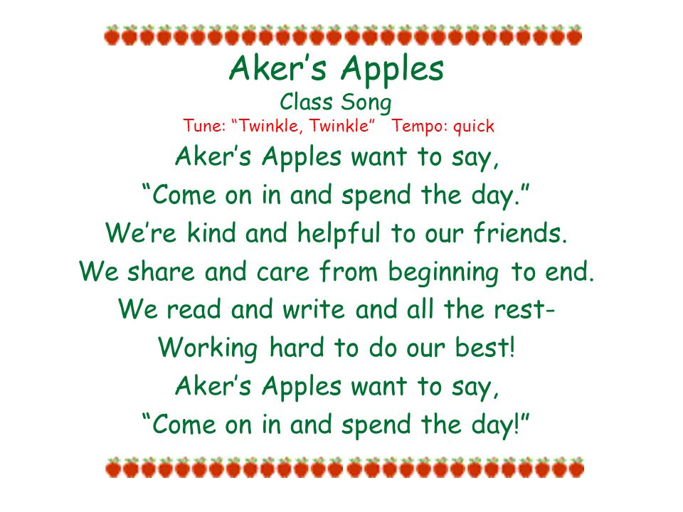 Aker's Apples Class Song Tune: Twinkle, Twinkle Tempo: quick