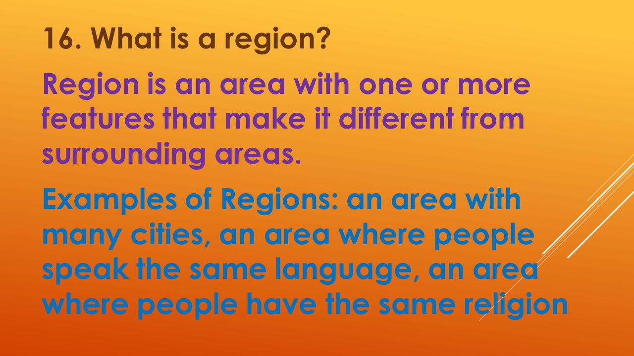 16. What is a region.