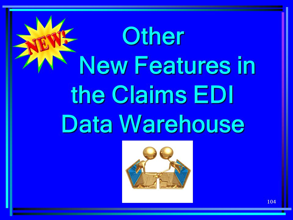 Other New Features in the Claims EDI Data Warehouse