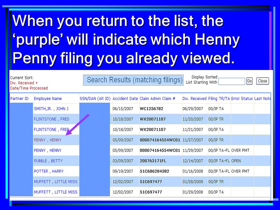 When you return to the list, the 'purple' will indicate which Henny Penny filing you already viewed.