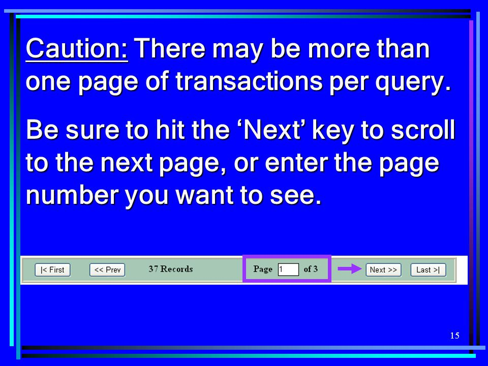 Caution: There may be more than one page of transactions per query.