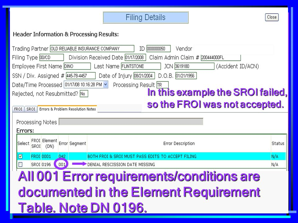 In this example the SROI failed, so the FROI was not accepted.