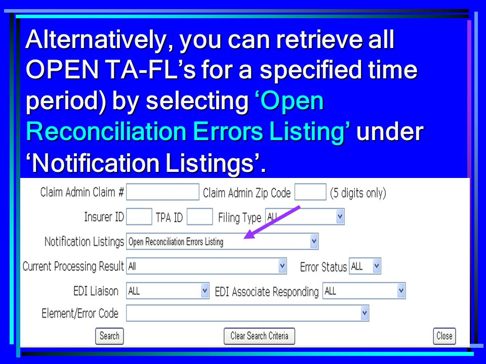 Alternatively, you can retrieve all OPEN TA-FL's for a specified time period) by selecting 'Open Reconciliation Errors Listing' under 'Notification Listings'.
