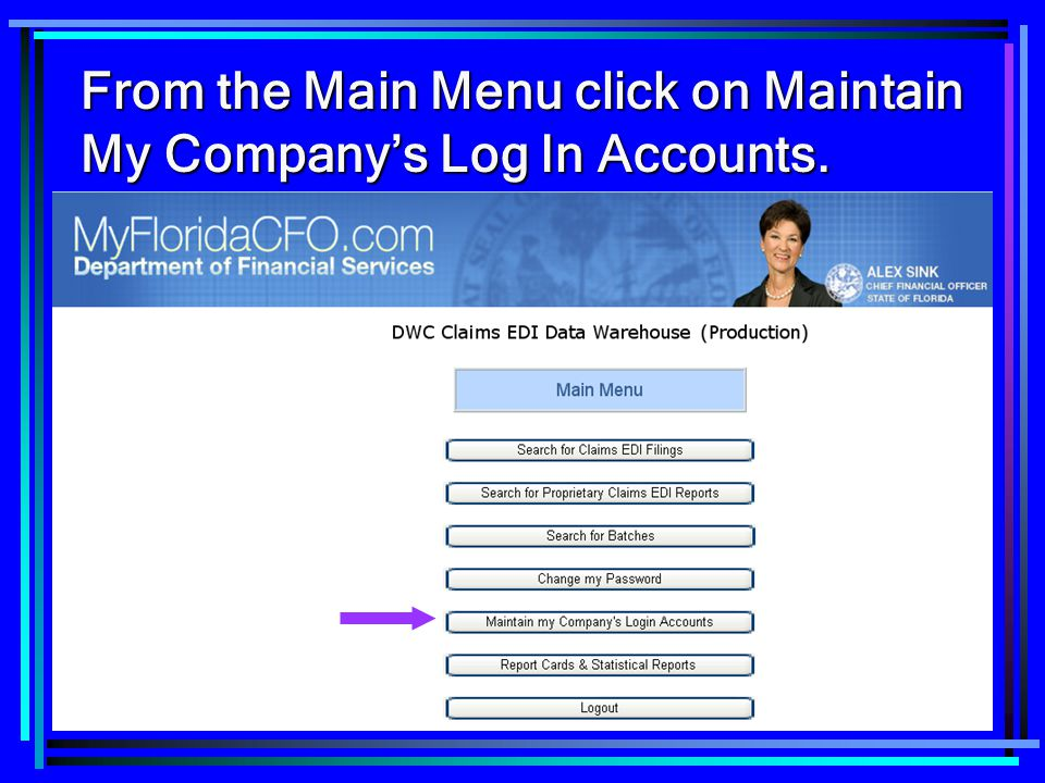 From the Main Menu click on Maintain My Company's Log In Accounts.
