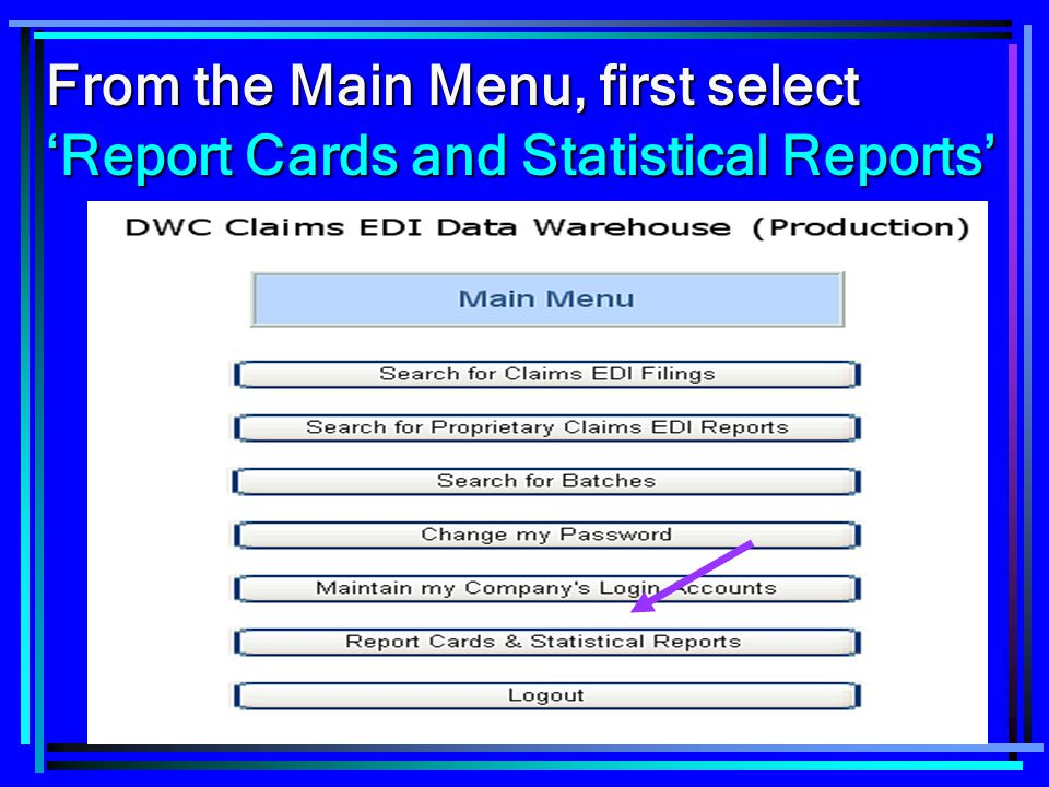 From the Main Menu, first select 'Report Cards and Statistical Reports'