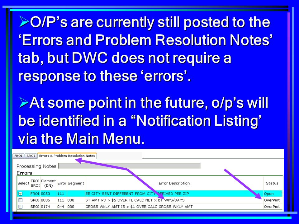 O/P's are currently still posted to the 'Errors and Problem Resolution Notes' tab, but DWC does not require a response to these 'errors'.