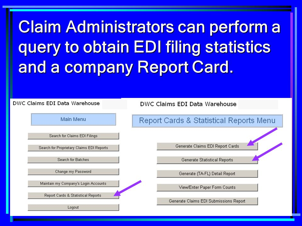 Claim Administrators can perform a query to obtain EDI filing statistics and a company Report Card.