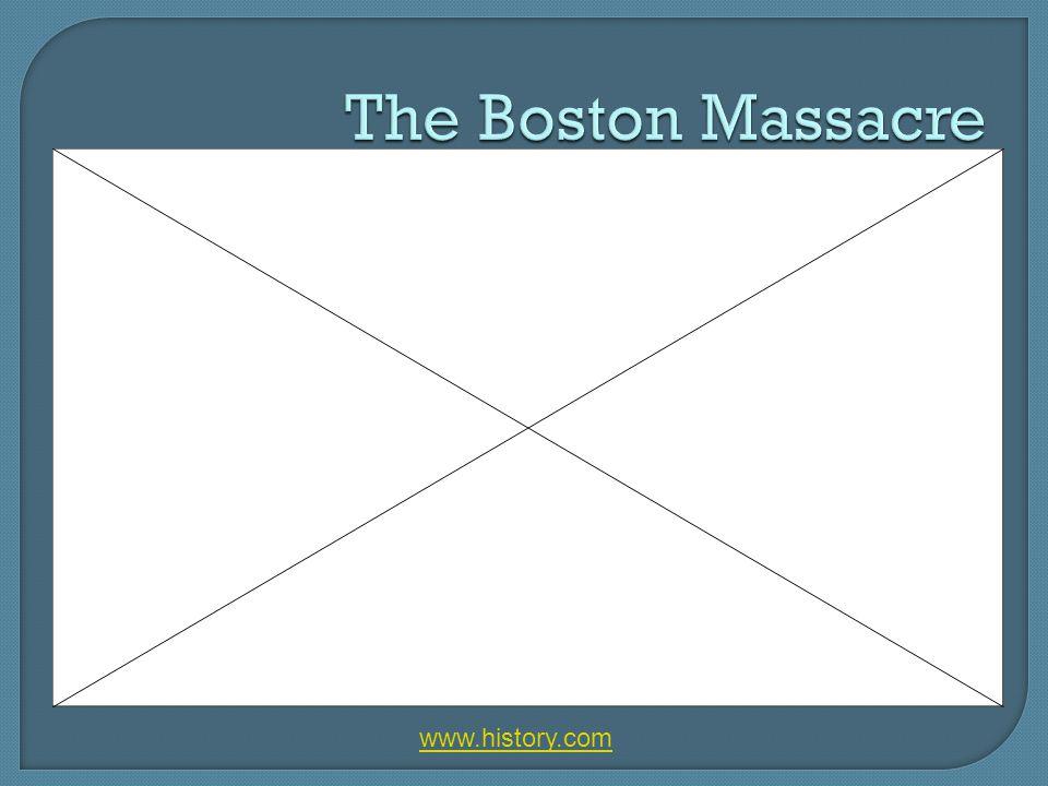 The Boston Massacre www.history.com