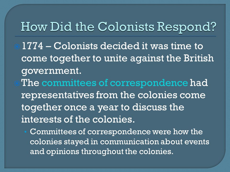 How Did the Colonists Respond