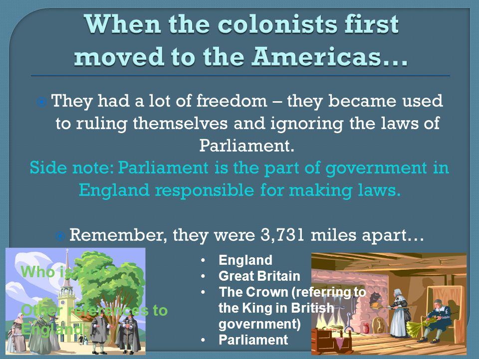 When the colonists first moved to the Americas…