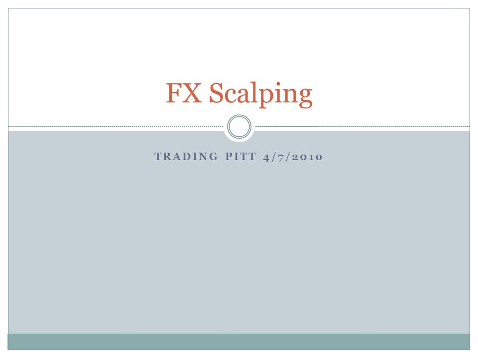 FX Scalping Trading Pitt 4/7/2010