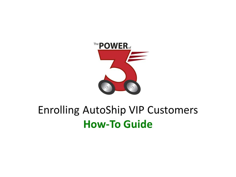 Enrolling AutoShip VIP Customers How-To Guide