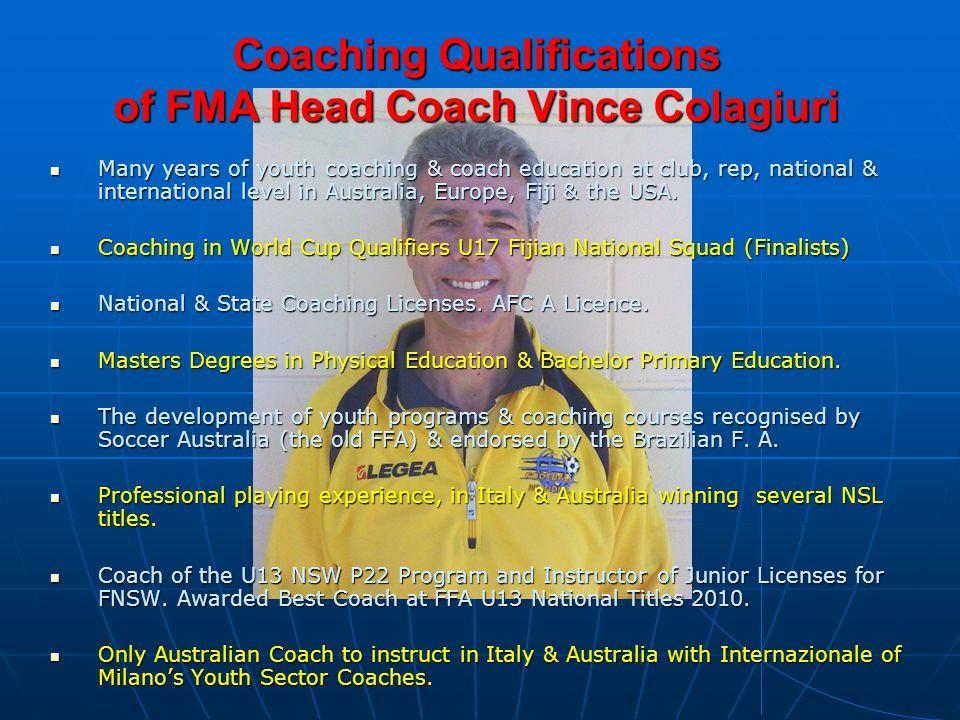 Coaching Qualifications of FMA Head Coach Vince Colagiuri