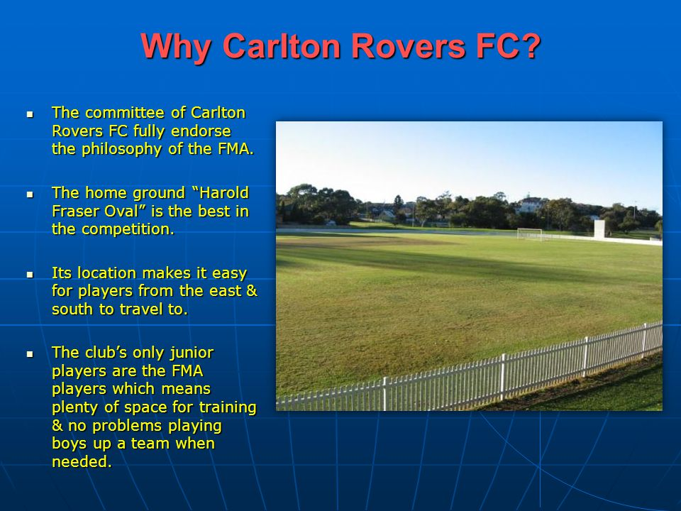 Why Carlton Rovers FC The committee of Carlton Rovers FC fully endorse the philosophy of the FMA.