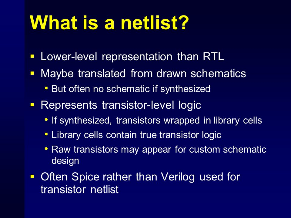 What is a netlist Lower-level representation than RTL