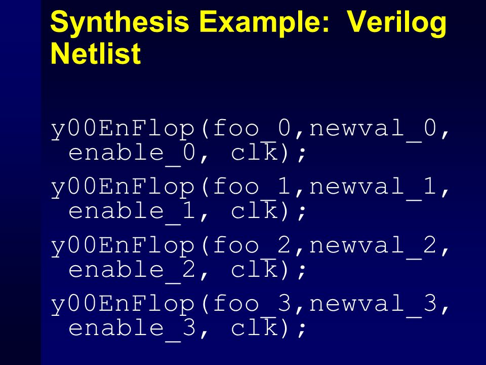 Synthesis Example: Verilog Netlist