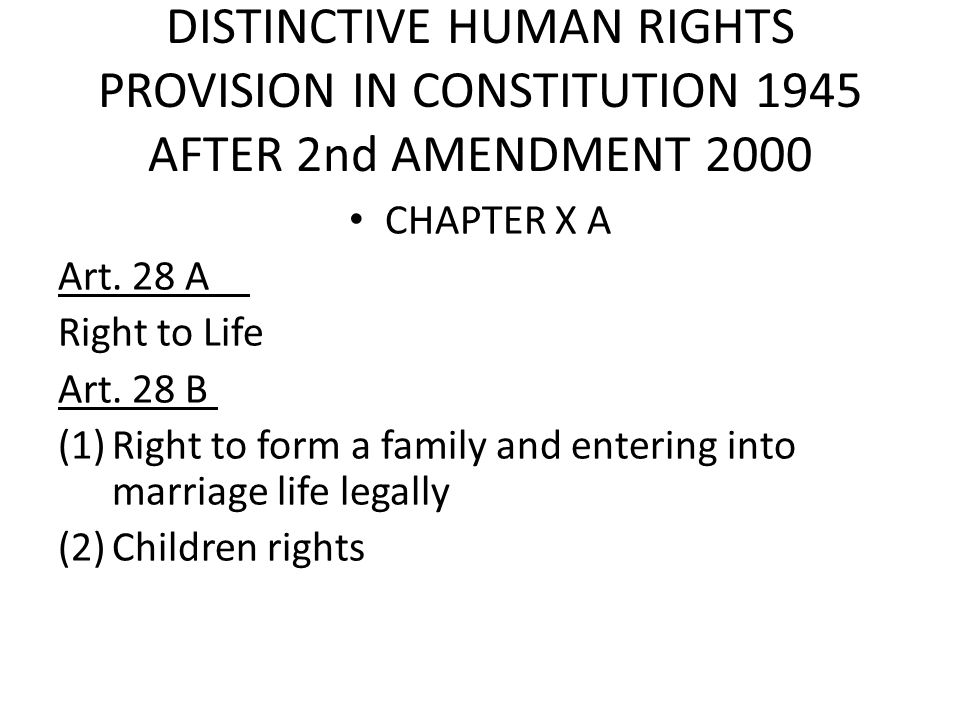 DISTINCTIVE HUMAN RIGHTS PROVISION IN CONSTITUTION 1945 AFTER 2nd AMENDMENT 2000