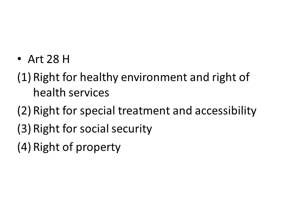 Art 28 H Right for healthy environment and right of health services. Right for special treatment and accessibility.