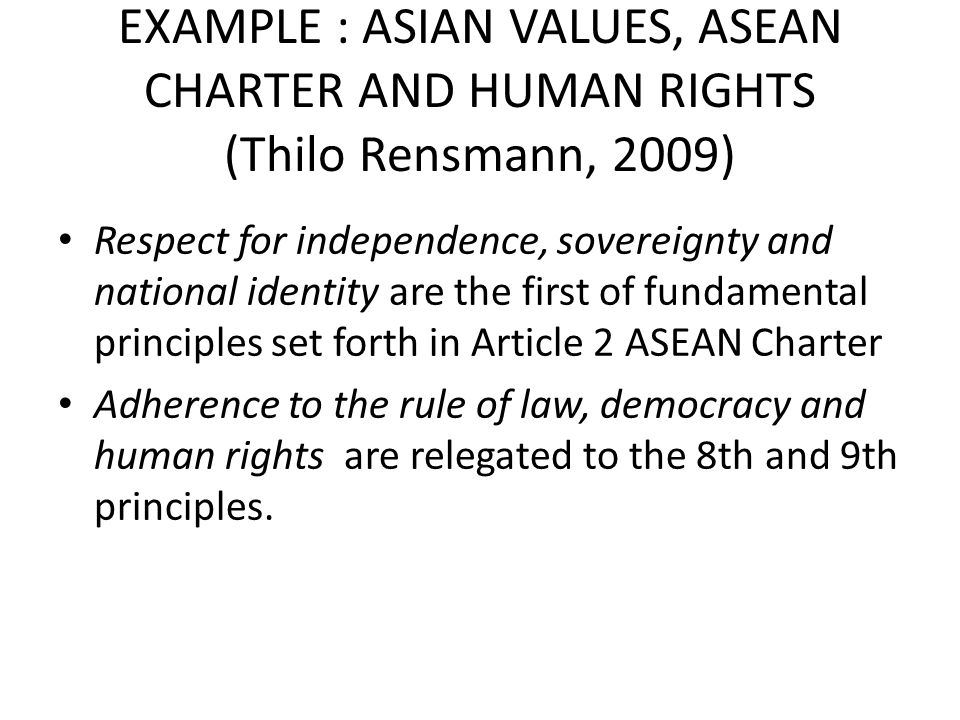 EXAMPLE : ASIAN VALUES, ASEAN CHARTER AND HUMAN RIGHTS (Thilo Rensmann, 2009)