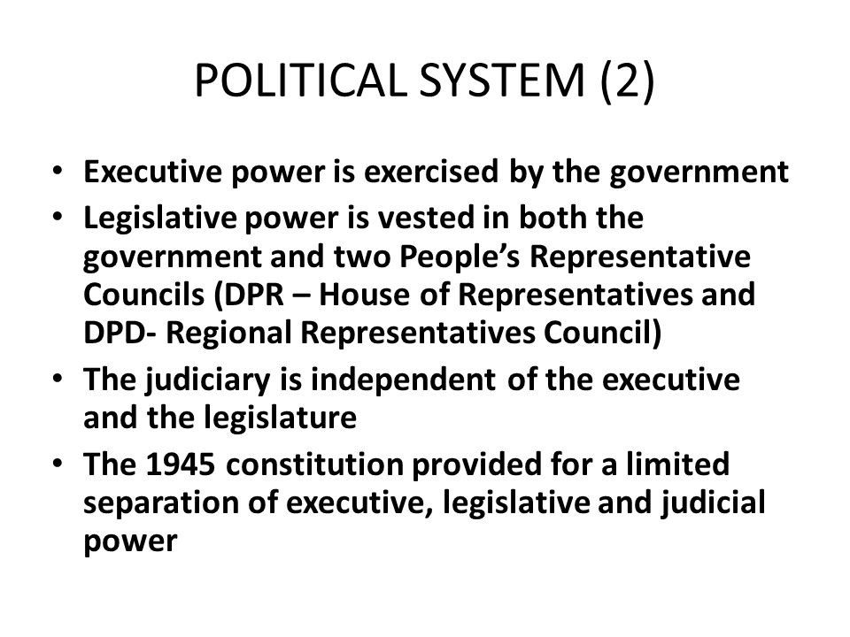 POLITICAL SYSTEM (2) Executive power is exercised by the government
