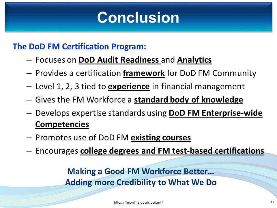 Conclusion The DoD FM Certification Program: