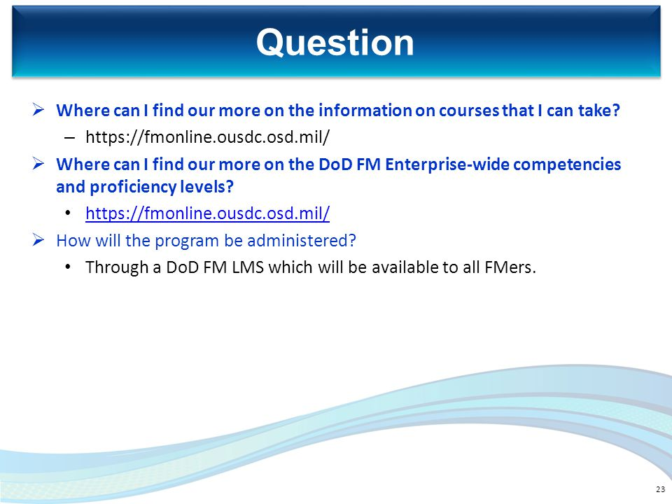 Question Where can I find our more on the information on courses that I can take https://fmonline.ousdc.osd.mil/