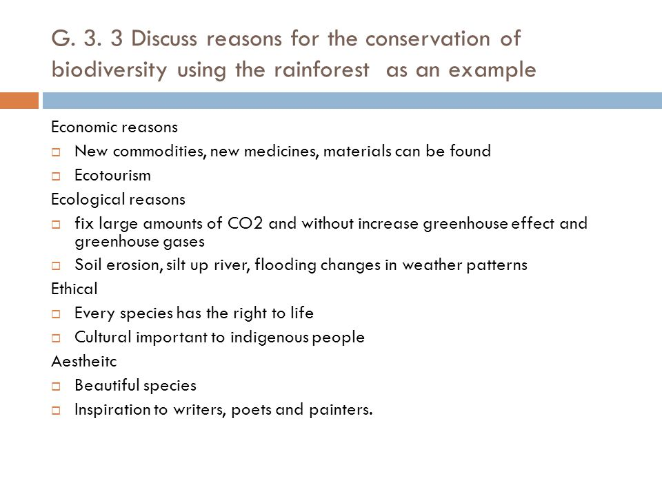 G. 3. 3 Discuss reasons for the conservation of biodiversity using the rainforest as an example