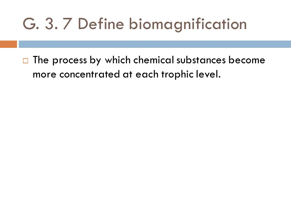 G. 3. 7 Define biomagnification