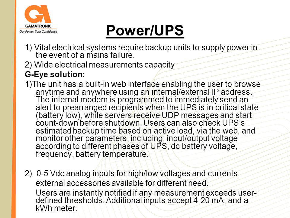 Power/UPS 1) Vital electrical systems require backup units to supply power in the event of a mains failure.