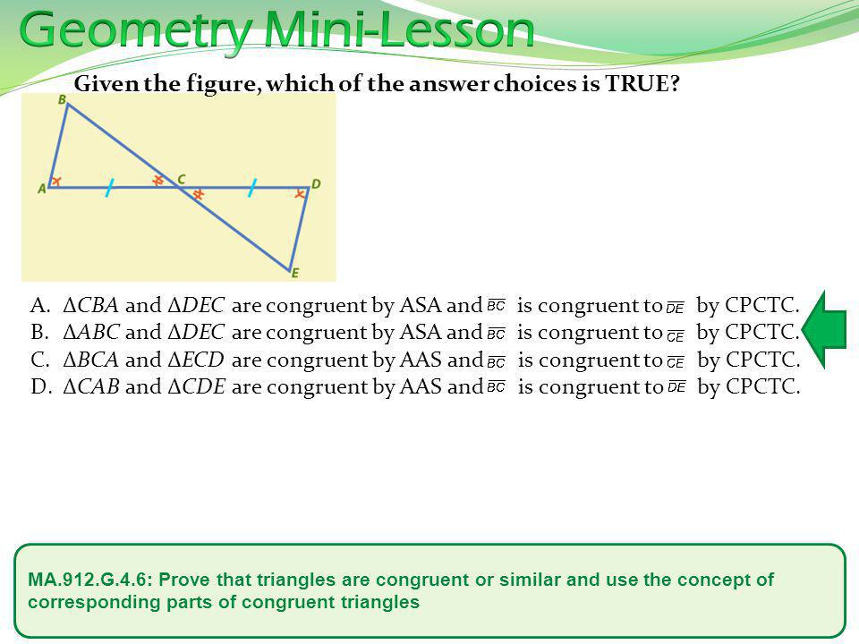 Geometry Mini-Lesson Given the figure, which of the answer choices is TRUE