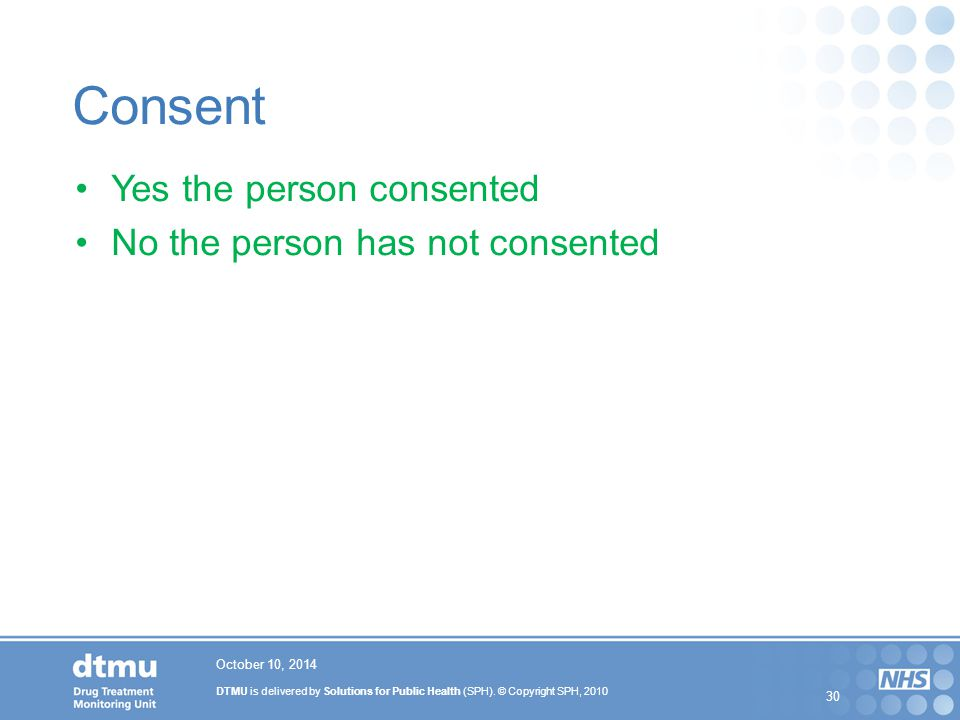 Consent Yes the person consented No the person has not consented