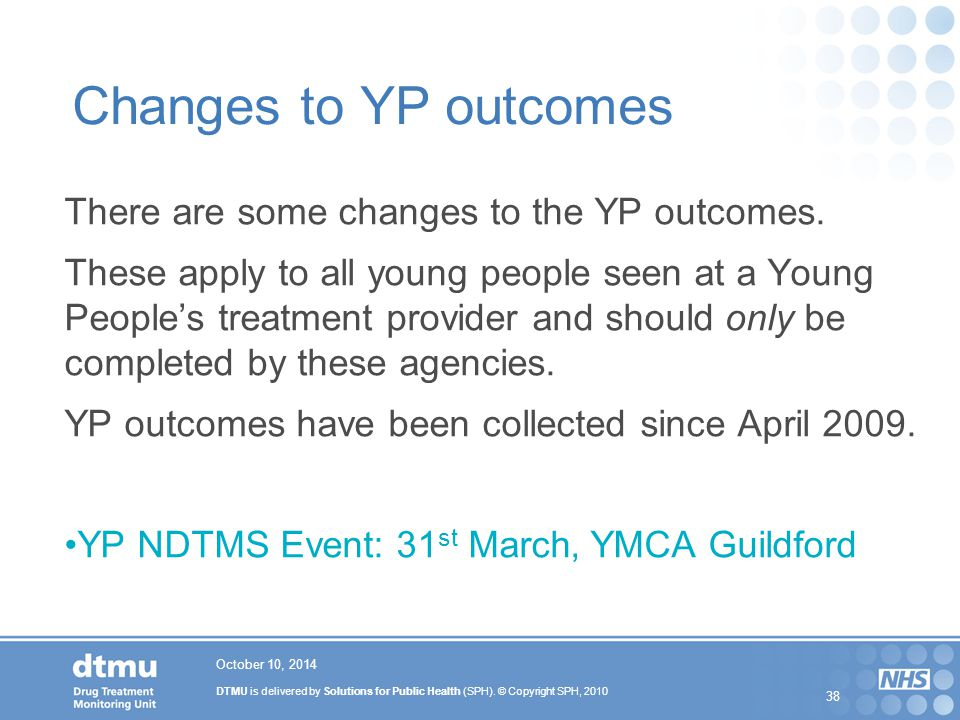 Changes to YP outcomes There are some changes to the YP outcomes.