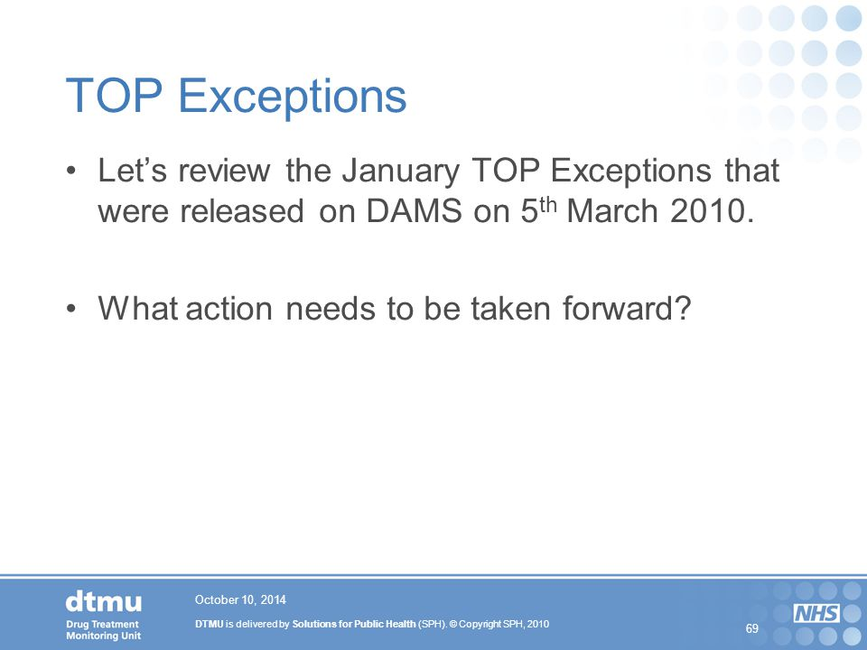 TOP Exceptions Let's review the January TOP Exceptions that were released on DAMS on 5th March 2010.