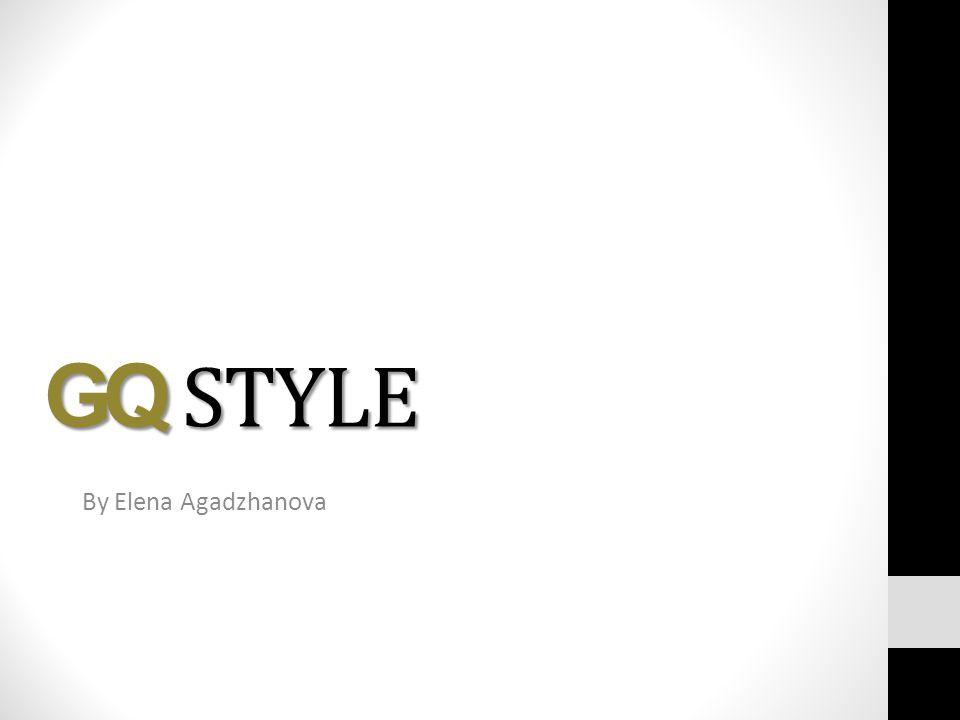 GQ STYLE By Elena Agadzhanova